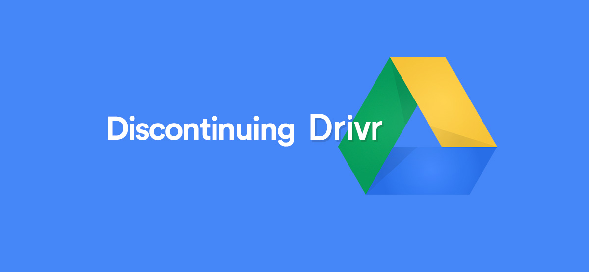discontinuing-drivr-google-drive-plugin